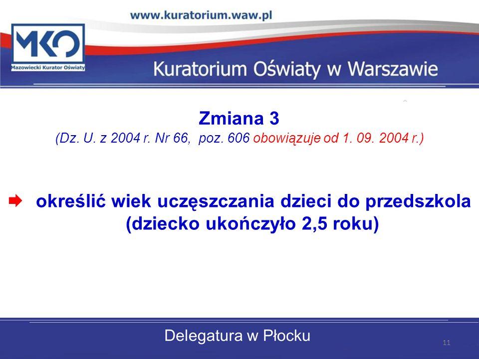 Zmiana 3 (Dz.U. z 2004 r. Nr 66, poz. 606 obowiązuje od 1.