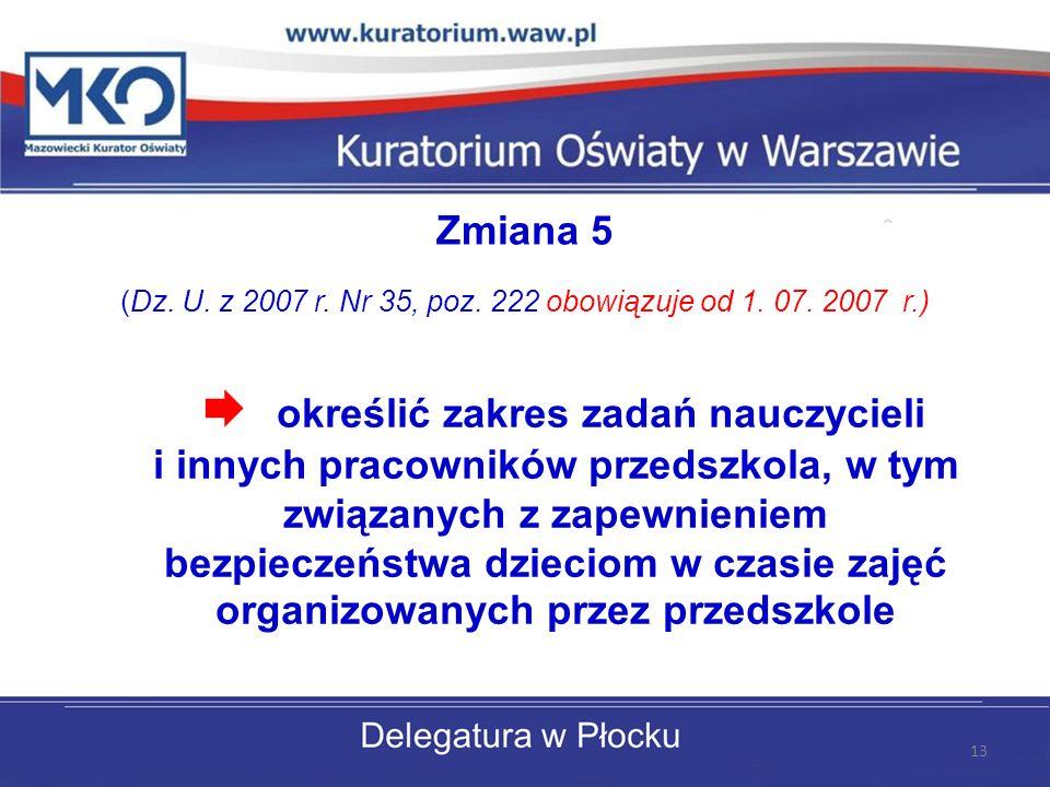 Zmiana 5 (Dz.U. z 2007 r. Nr 35, poz. 222 obowiązuje od 1.