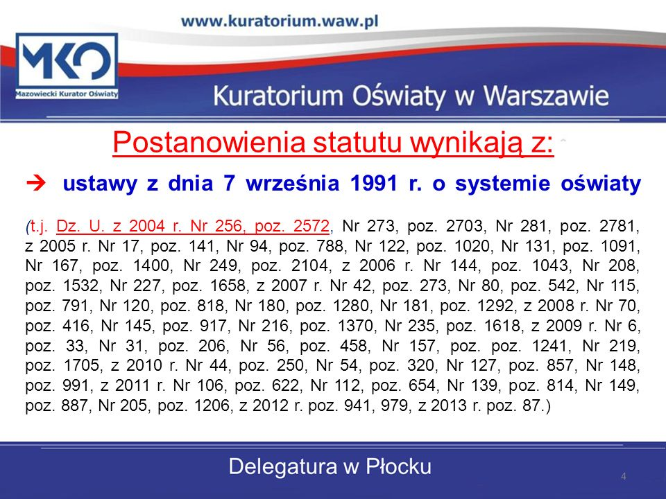 Postanowienia statutu wynikają z: ustawy z dnia 7 września 1991 r.