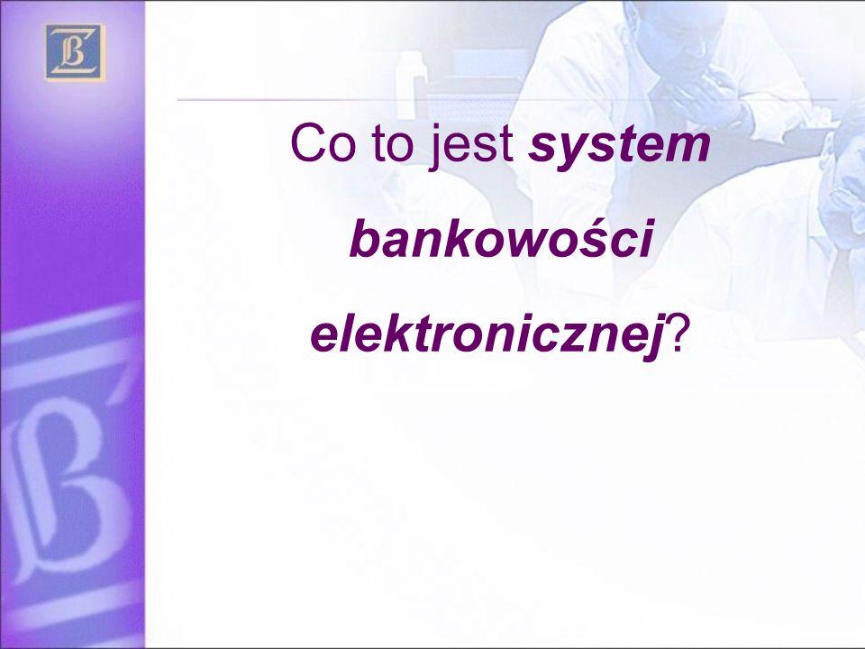 Co to jest system bankowości elektronicznej?