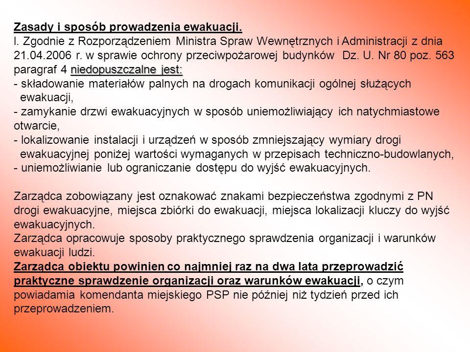 Zasady i sposób prowadzenia ewakuacji. niedopuszczalne jest: l. Zgodnie z Rozporządzeniem Ministra Spraw Wewnętrznych i Administracji z dnia 21.04.200