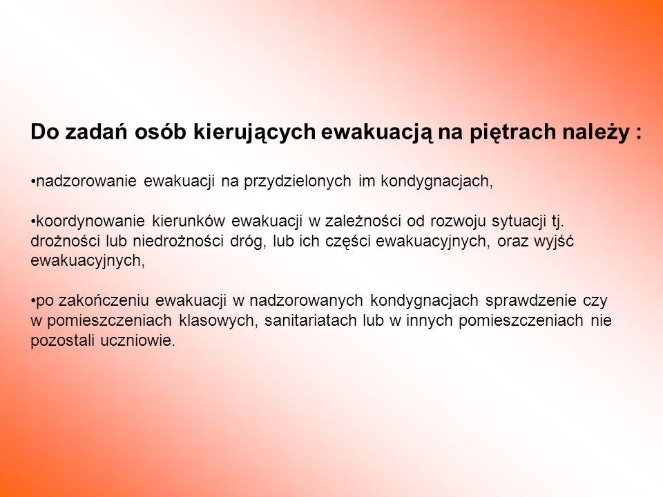 Do zadań osób kierujących ewakuacją na piętrach należy : nadzorowanie ewakuacji na przydzielonych im kondygnacjach, koordynowanie kierunków ewakuacji