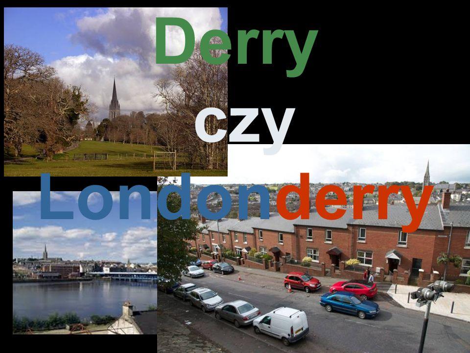 77% katolicy, 20% anglikanie Derry czy Londonderry