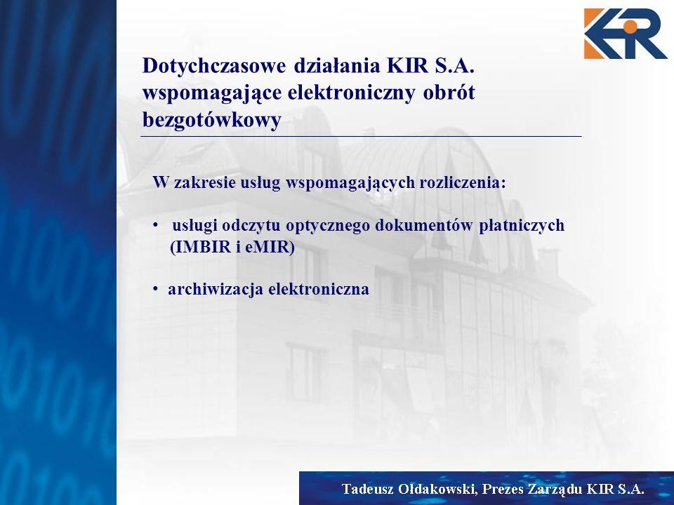Dotychczasowe działania KIR S.A. wspomagające elektroniczny obrót bezgotówkowy W zakresie usług wspomagających rozliczenia: usługi odczytu optycznego