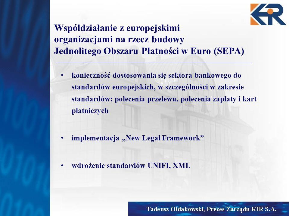 konieczność dostosowania się sektora bankowego do standardów europejskich, w szczególności w zakresie standardów: polecenia przelewu, polecenia zapłat