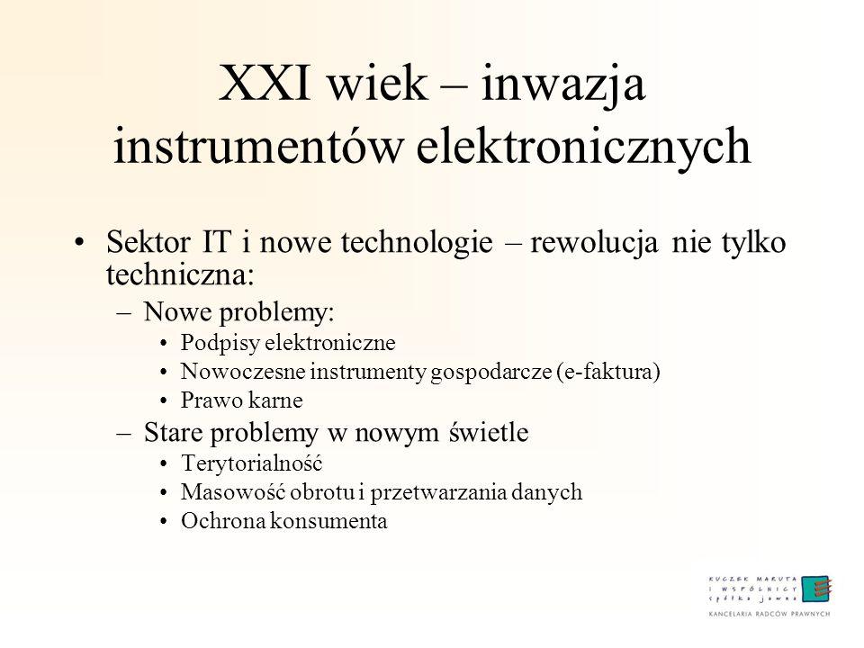 XXI wiek – inwazja instrumentów elektronicznych Sektor IT i nowe technologie – rewolucja nie tylko techniczna: –Nowe problemy: Podpisy elektroniczne N