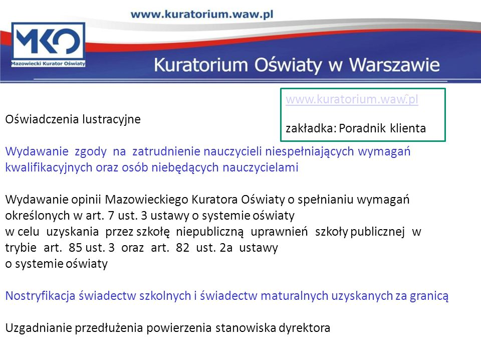 Oświadczenia lustracyjne Wydawanie zgody na zatrudnienie nauczycieli niespełniających wymagań kwalifikacyjnych oraz osób niebędących nauczycielami Wyd