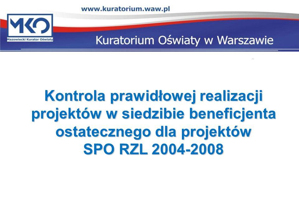 Kontrola prawidłowej realizacji projektów w siedzibie beneficjenta ostatecznego dla projektów SPO RZL 2004-2008