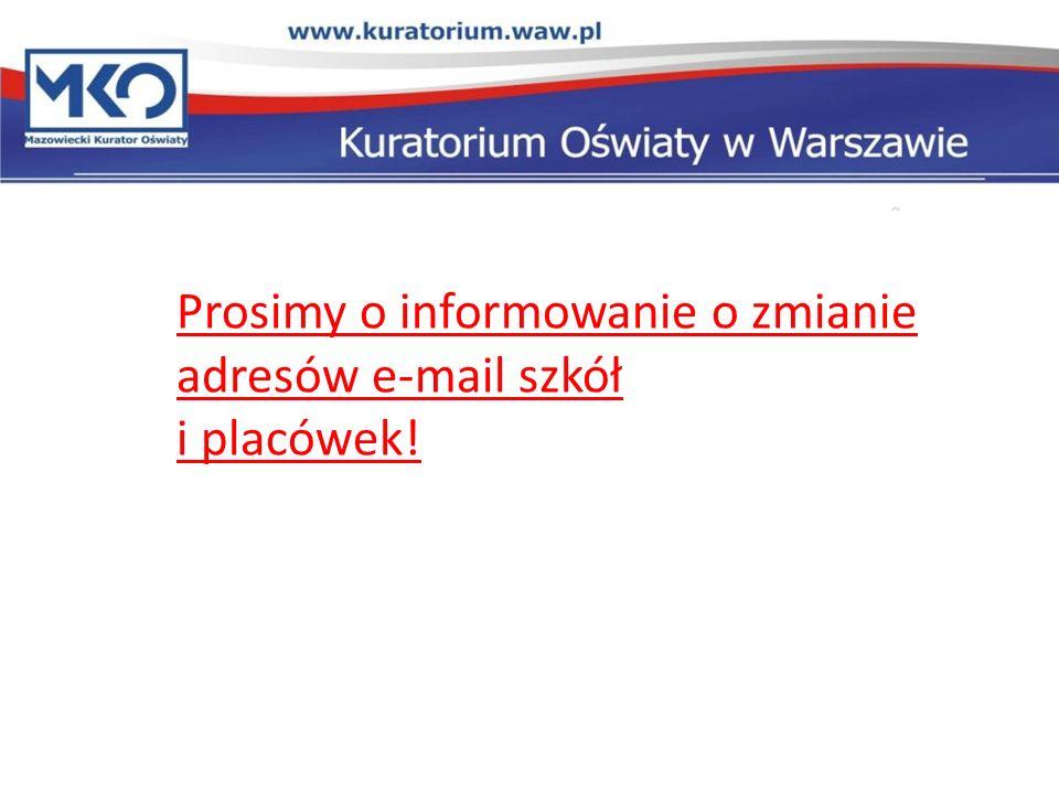 Prosimy o informowanie o zmianie adresów e-mail szkół i placówek!