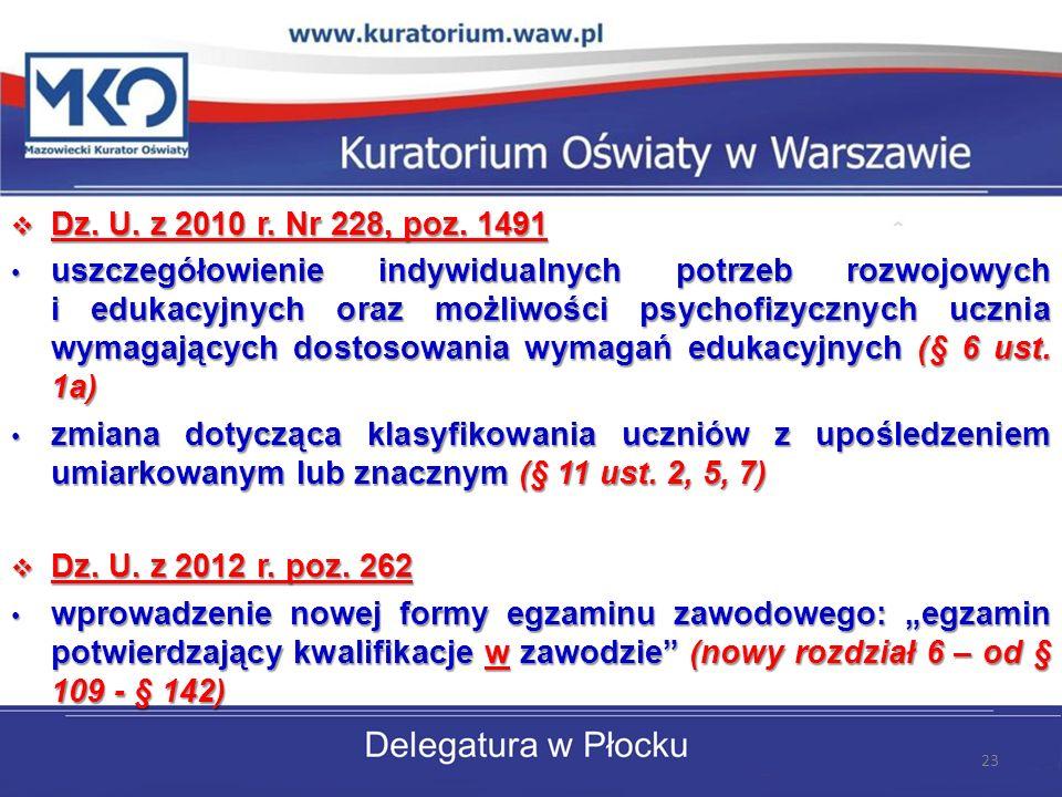 Dz. U. z 2010 r. Nr 228, poz. 1491 Dz. U. z 2010 r. Nr 228, poz. 1491 uszczegółowienie indywidualnych potrzeb rozwojowych i edukacyjnych oraz możliwoś