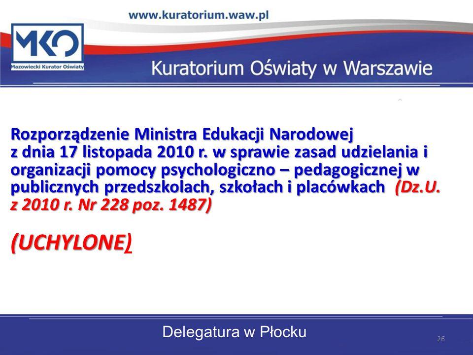 Rozporządzenie Ministra Edukacji Narodowej z dnia 17 listopada 2010 r. w sprawie zasad udzielania i organizacji pomocy psychologiczno – pedagogicznej