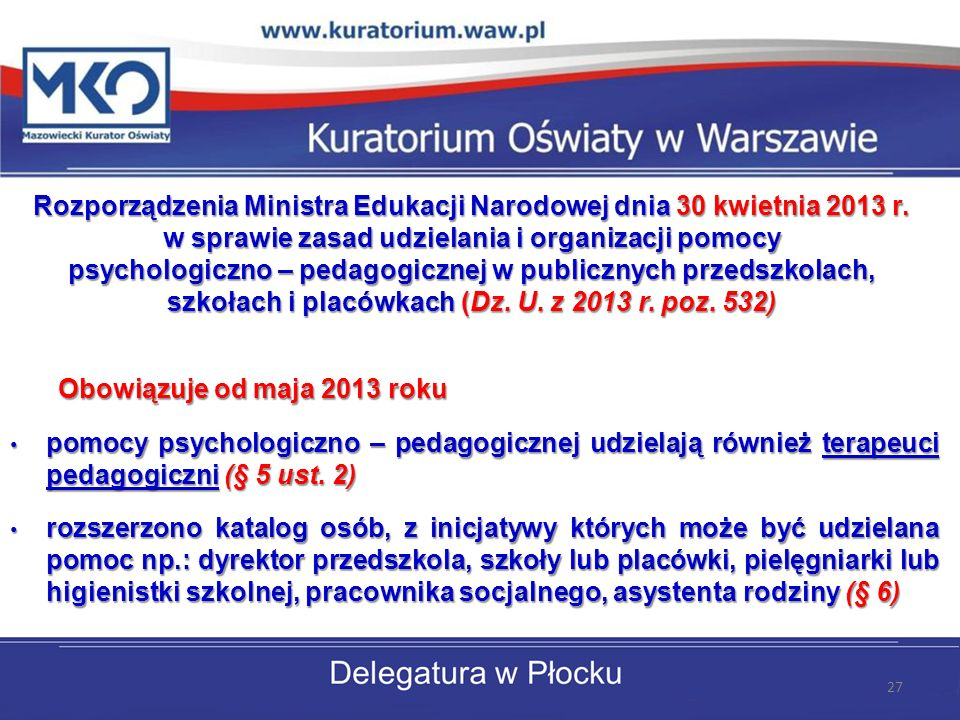 Rozporządzenia Ministra Edukacji Narodowej dnia 30 kwietnia 2013 r. w sprawie zasad udzielania i organizacji pomocy psychologiczno – pedagogicznej w p
