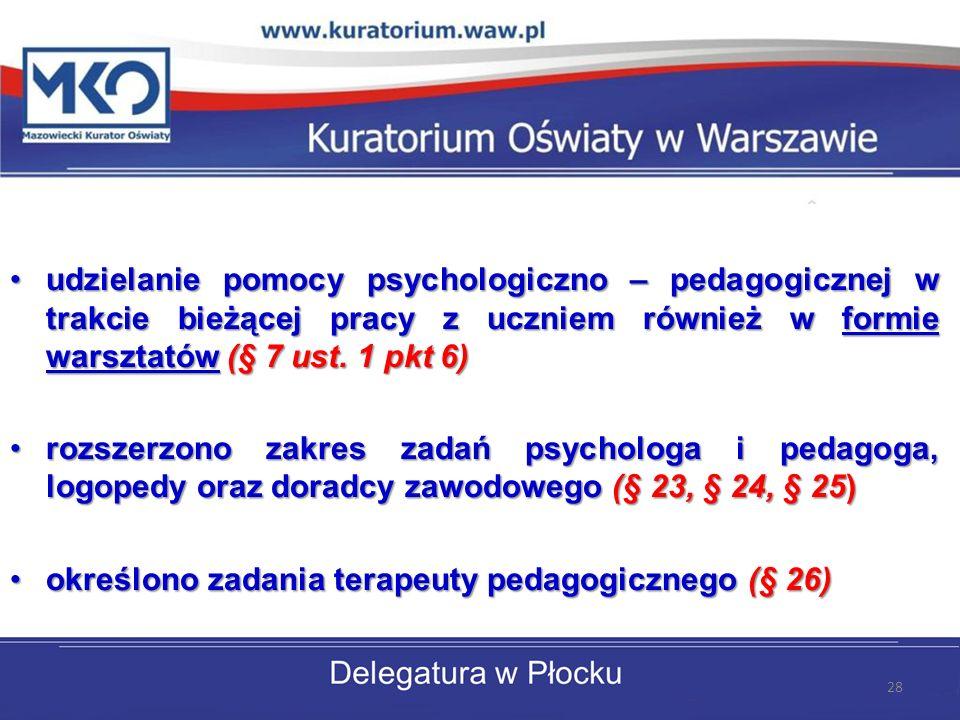 udzielanie pomocy psychologiczno – pedagogicznej w trakcie bieżącej pracy z uczniem również w formie warsztatów (§ 7 ust. 1 pkt 6)udzielanie pomocy ps
