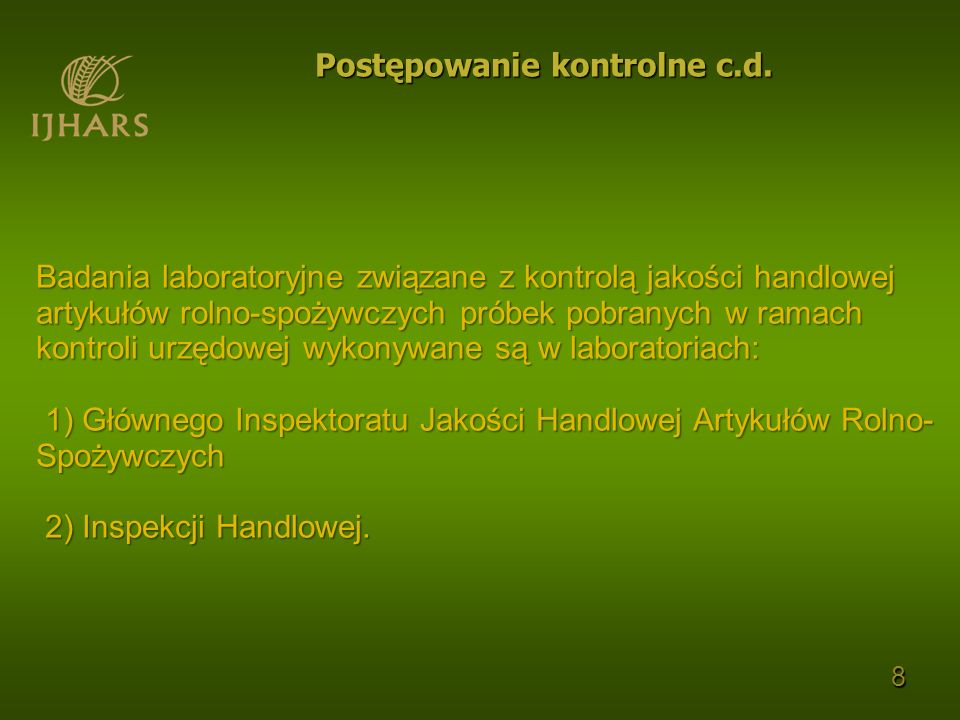 W przypadku stwierdzenia artykułów rolno-spożywczych o niewłaściwej jakości handlowej wojewódzki inspektor, w drodze decyzji, może: 1) zakazać wprowadzania do obrotu artykułu rolno-spożywczego niespełniającego wymagań jakości handlowej lub wymagań w zakresie transportu lub składowania; 2) nakazać poddanie artykułu rolno-spożywczego określonym zabiegom; 3) zakazać składowania artykułu rolno-spożywczego w nieodpowiednich warunkach albo jego transportowania środkami transportu nienadającymi się do tego celu; 4) przeklasyfikować artykuł rolno-spożywczy do niższej klasy, jeżeli artykuł ten nie spełnia wymagań jakościowych dla danej klasy jakości handlowej; 5) nakazać zniszczenie artykułu rolno-spożywczego, o którym mowa w pkt 1, na koszt jego posiadacza.