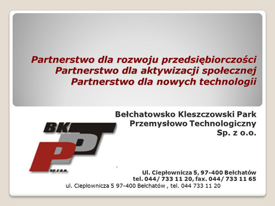 Partnerstwo dla rozwoju przedsiębiorczości Partnerstwo dla aktywizacji społecznej Partnerstwo dla nowych technologii Bełchatowsko Kleszczowski Park Pr