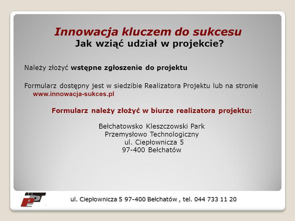 Innowacja kluczem do sukcesu Innowacja kluczem do sukcesu Jak wziąć udział w projekcie.