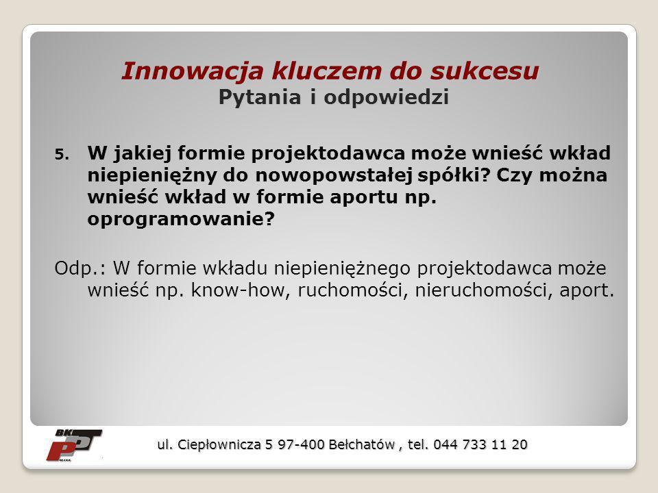 Innowacja kluczem do sukcesu Pytania i odpowiedzi 5.
