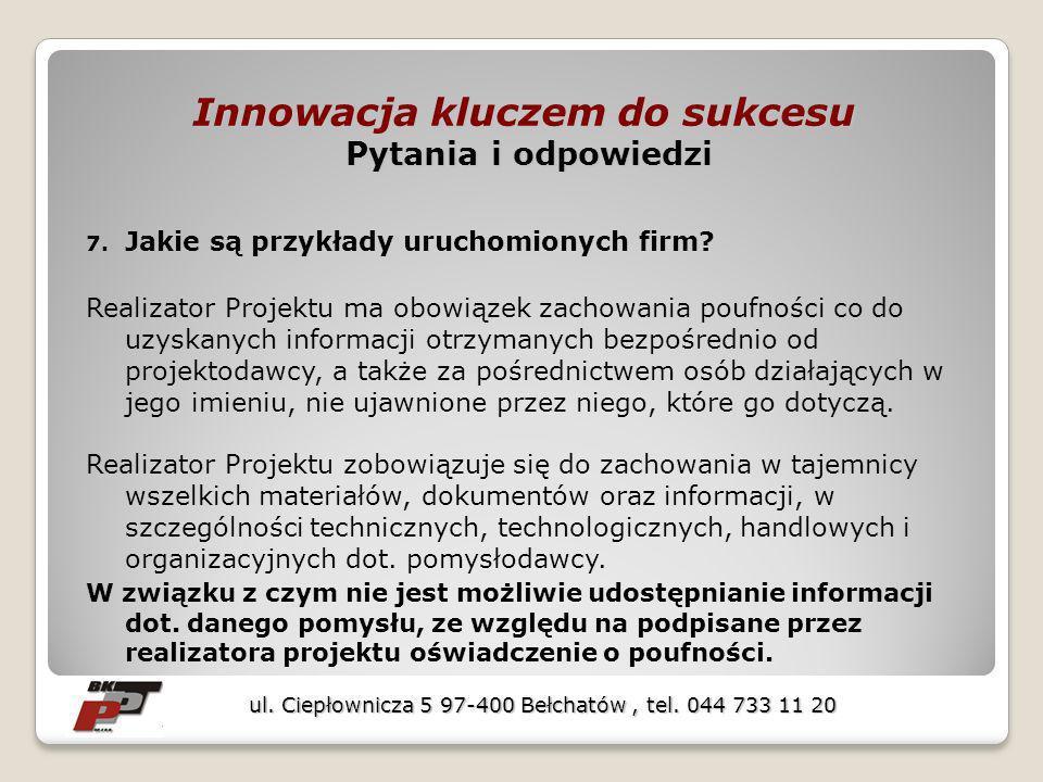Innowacja kluczem do sukcesu Pytania i odpowiedzi 7.