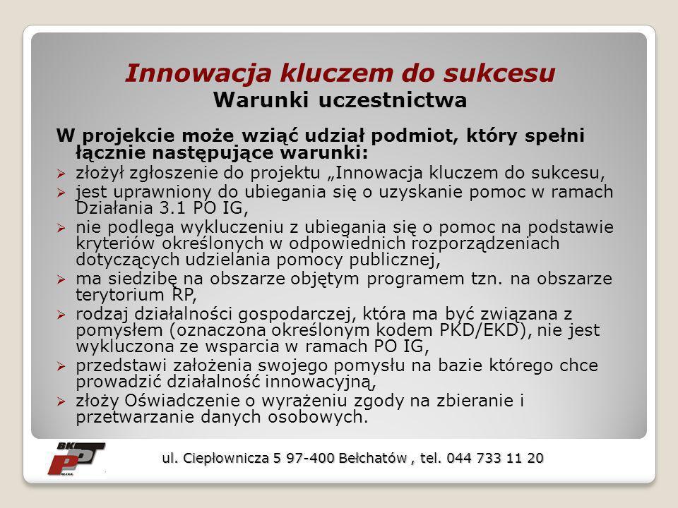 Tworzenie przedsiębiorstwa innowacyjnego ul. Ciepłownicza 5 97-400 Bełchatów, tel. 044 733 11 20