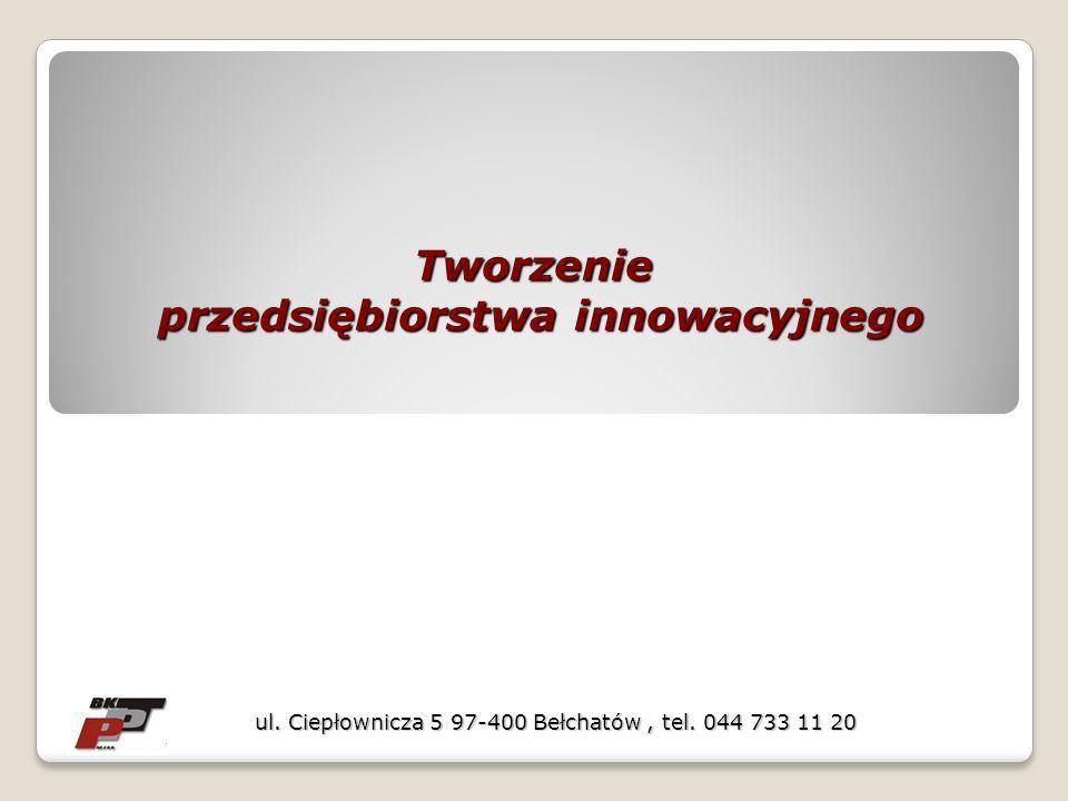 Innowacja kluczem do sukcesu Przedsiębiorstwo innowacyjne Przedsiębiorstwem innowacyjnym jest takie przedsiębiorstwo, w którym w przyjętym okresie obserwacji (np.