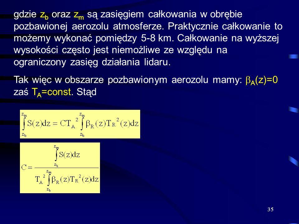 35 gdzie z b oraz z m są zasięgiem całkowania w obrębie pozbawionej aerozolu atmosferze.