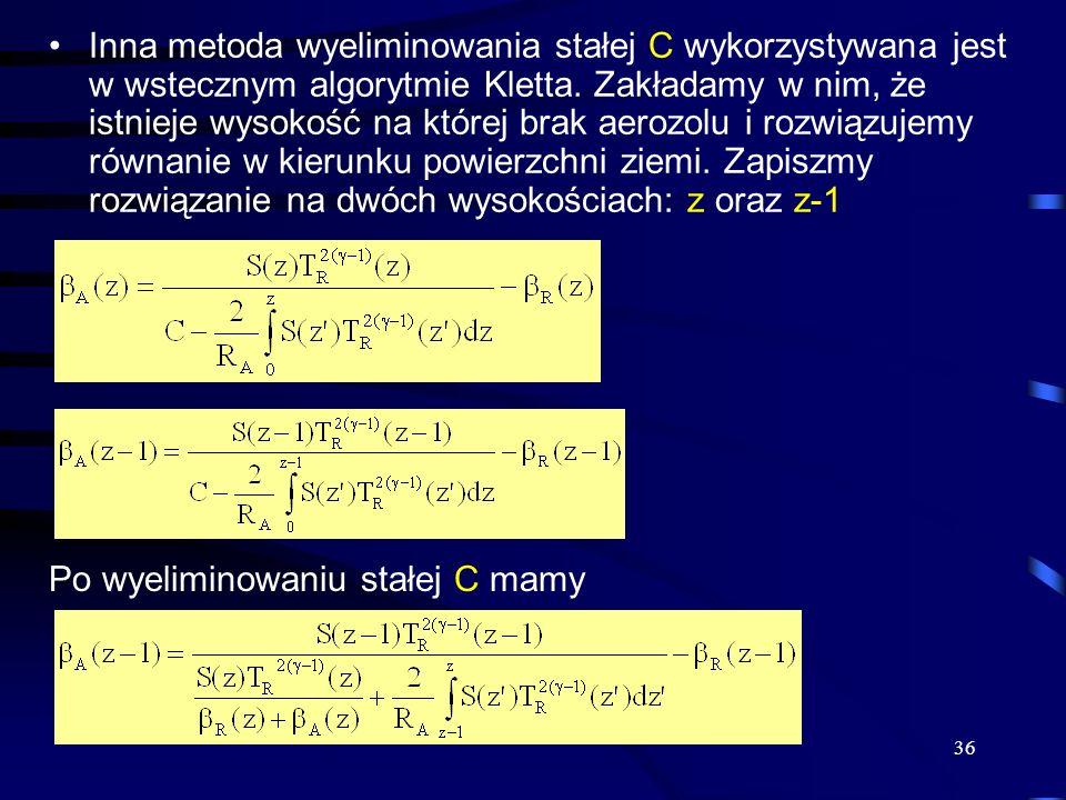 36 Inna metoda wyeliminowania stałej C wykorzystywana jest w wstecznym algorytmie Kletta.