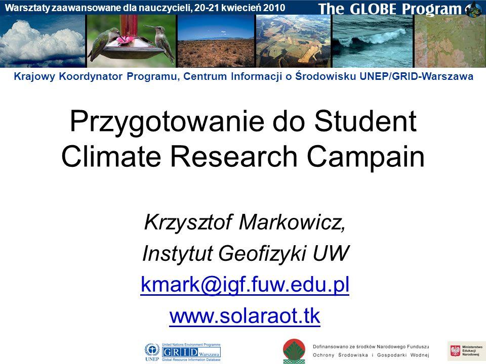 Badania gleby Warsztaty zaawansowane dla nauczycieli, 20-21 kwiecień 2010 Przygotowanie do Student Climate Research Campain Krzysztof Markowicz, Insty