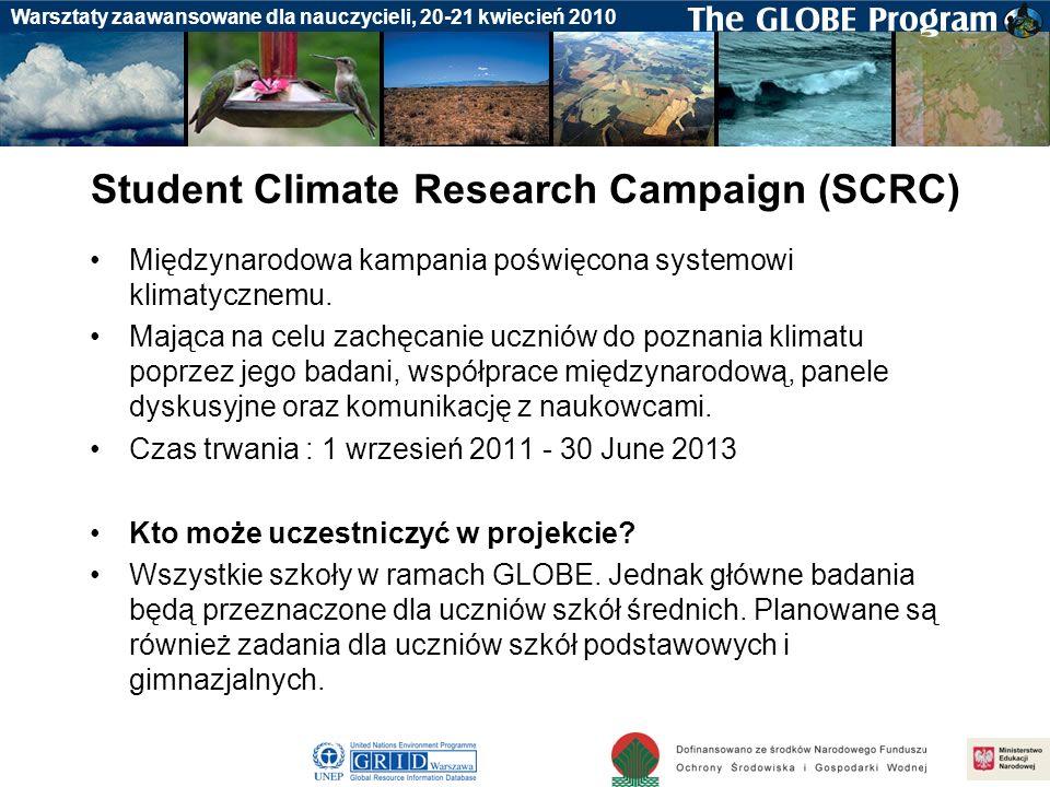 Badania gleby Warsztaty zaawansowane dla nauczycieli, 20-21 kwiecień 2010 Student Climate Research Campaign (SCRC) Międzynarodowa kampania poświęcona