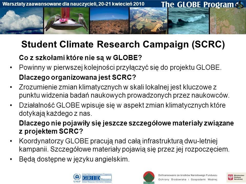 Badania gleby Warsztaty zaawansowane dla nauczycieli, 20-21 kwiecień 2010 Student Climate Research Campaign (SCRC) Co z szkołami które nie są w GLOBE?