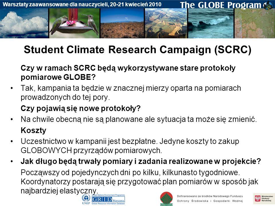 Badania gleby Warsztaty zaawansowane dla nauczycieli, 20-21 kwiecień 2010 Student Climate Research Campaign (SCRC) Czy w ramach SCRC będą wykorzystywa