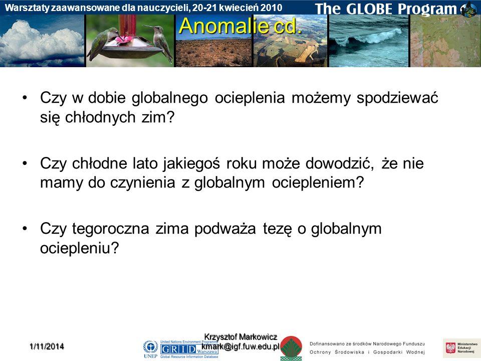 Badania gleby Warsztaty zaawansowane dla nauczycieli, 20-21 kwiecień 20101/11/2014 Krzysztof Markowicz kmark@igf.fuw.edu.pl Anomalie cd. Czy w dobie g