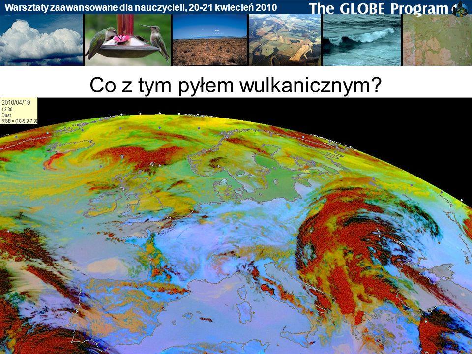 Badania gleby Warsztaty zaawansowane dla nauczycieli, 20-21 kwiecień 2010 Co z tym pyłem wulkanicznym?