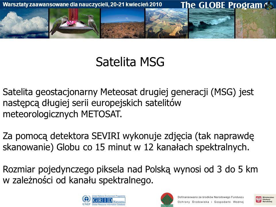 Badania gleby Warsztaty zaawansowane dla nauczycieli, 20-21 kwiecień 2010 Satelita geostacjonarny Meteosat drugiej generacji (MSG) jest następcą długi