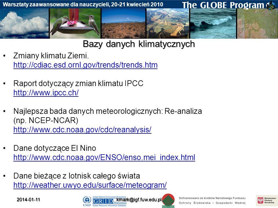 Badania gleby Warsztaty zaawansowane dla nauczycieli, 20-21 kwiecień 20102014-01-11 Bazy danych klimatycznych Zmiany klimatu Ziemi. http://cdiac.esd.o