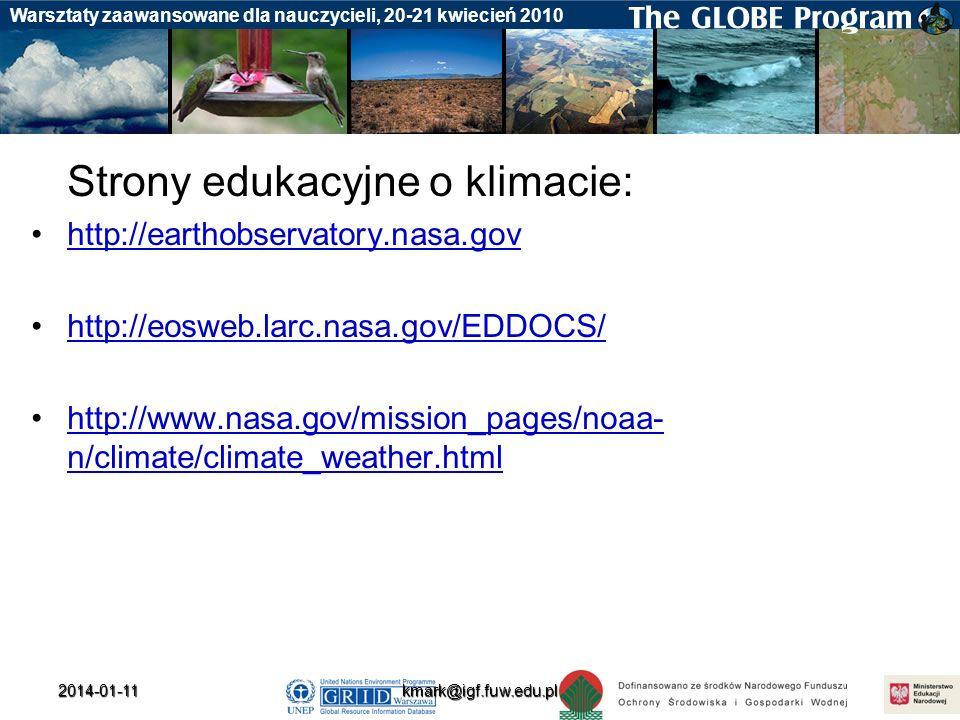 Badania gleby Warsztaty zaawansowane dla nauczycieli, 20-21 kwiecień 20102014-01-11 Strony edukacyjne o klimacie: http://earthobservatory.nasa.gov htt