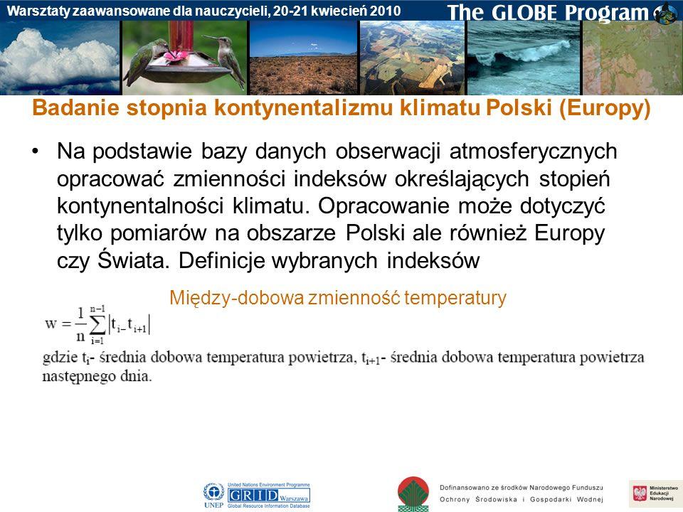 Badania gleby Warsztaty zaawansowane dla nauczycieli, 20-21 kwiecień 2010 Badanie stopnia kontynentalizmu klimatu Polski (Europy) Na podstawie bazy da