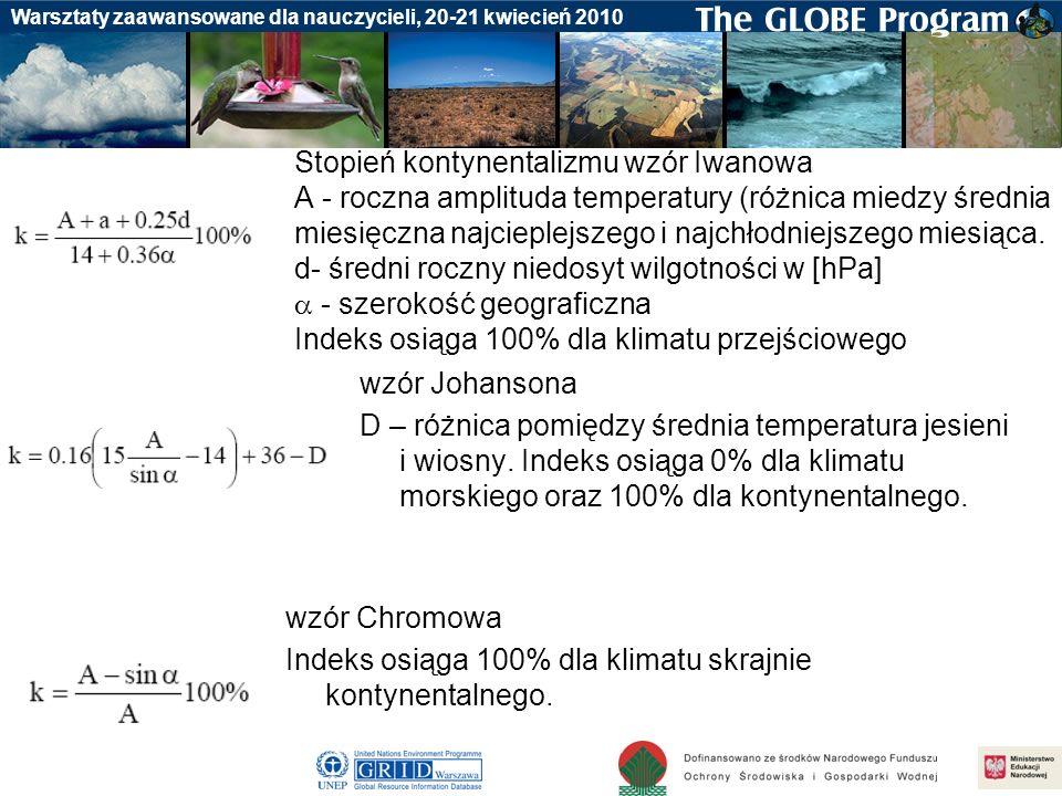 Badania gleby Warsztaty zaawansowane dla nauczycieli, 20-21 kwiecień 2010 Stopień kontynentalizmu wzór Iwanowa A - roczna amplituda temperatury (różni