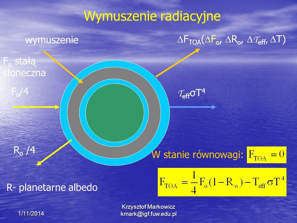 1/11/2014 Krzysztof Markowicz kmark@igf.fuw.edu.pl F o /4 T eff σT 4 F TOA ( F o, R o, T eff, T) wymuszenie R o /4 W stanie równowagi: R- planetarne a