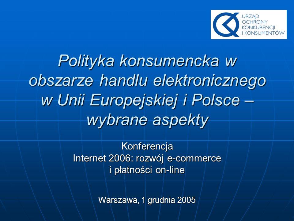 Kontekst ochrony konsumenta w obszarze e-commerce (I) Zmiany gospodarcze - jednolity rynek wewnętrzny UE, wspólna waluta - tendencje rozwojowe rynku handlu elektronicznego Zmiany technologiczne
