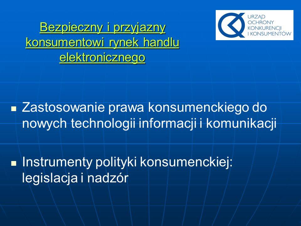 Bezpieczny i przyjazny konsumentowi rynek handlu elektronicznego Zastosowanie prawa konsumenckiego do nowych technologii informacji i komunikacji Inst