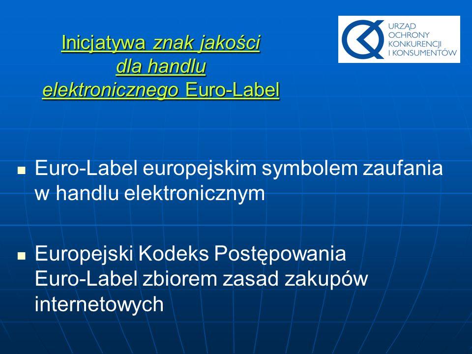 Inicjatywa znak jakości dla handlu elektronicznego Euro-Label Euro-Label europejskim symbolem zaufania w handlu elektronicznym Europejski Kodeks Postę
