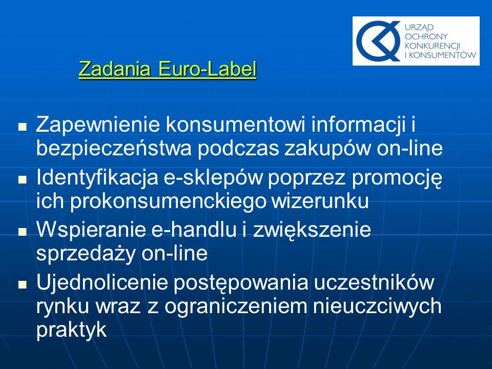 Zadania Euro-Label Zapewnienie konsumentowi informacji i bezpieczeństwa podczas zakupów on-line Identyfikacja e-sklepów poprzez promocję ich prokonsum