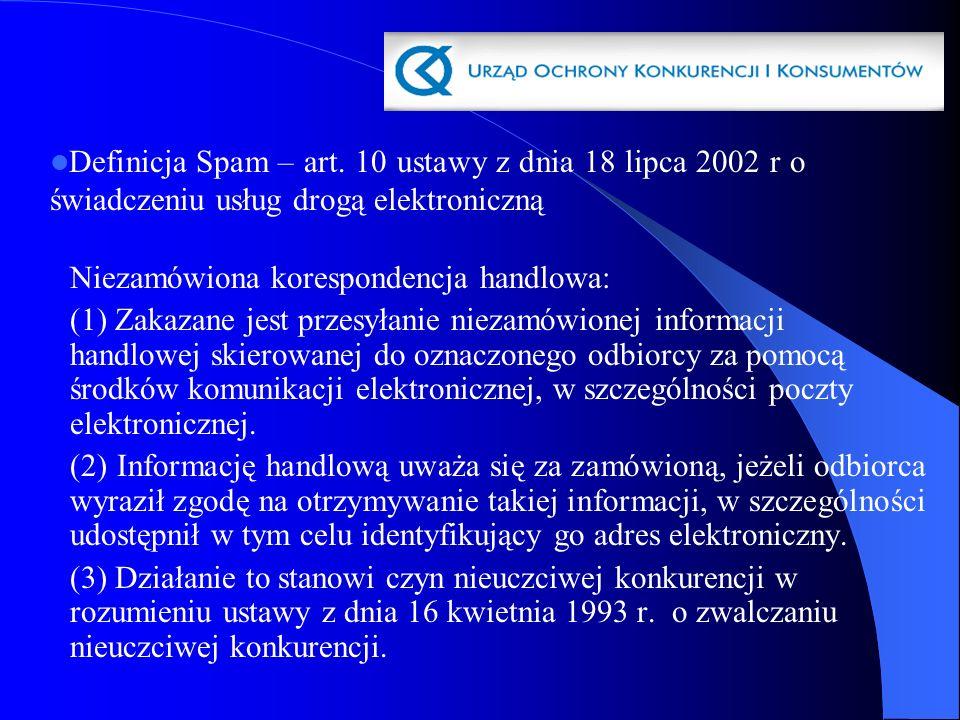 Niezamówiona korespondencja handlowa: (1) Zakazane jest przesyłanie niezamówionej informacji handlowej skierowanej do oznaczonego odbiorcy za pomocą ś