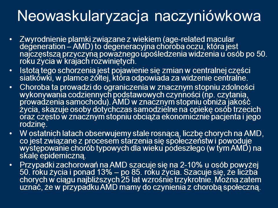 Neowaskularyzacja naczyniówkowa Zwyrodnienie plamki związane z wiekiem (age-related macular degeneration – AMD) to degeneracyjna choroba oczu, która j