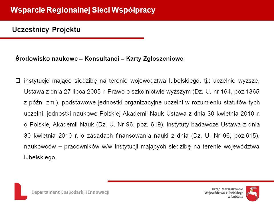Departament Gospodarki i Innowacji Uczestnicy Projektu Środowisko naukowe – Konsultanci – Karty Zgłoszeniowe instytucje mające siedzibę na terenie województwa lubelskiego, tj.: uczelnie wyższe, Ustawa z dnia 27 lipca 2005 r.