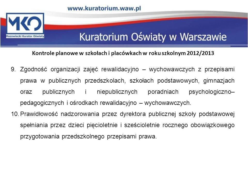 9.Zgodność organizacji zajęć rewalidacyjno – wychowawczych z przepisami prawa w publicznych przedszkolach, szkołach podstawowych, gimnazjach oraz publ