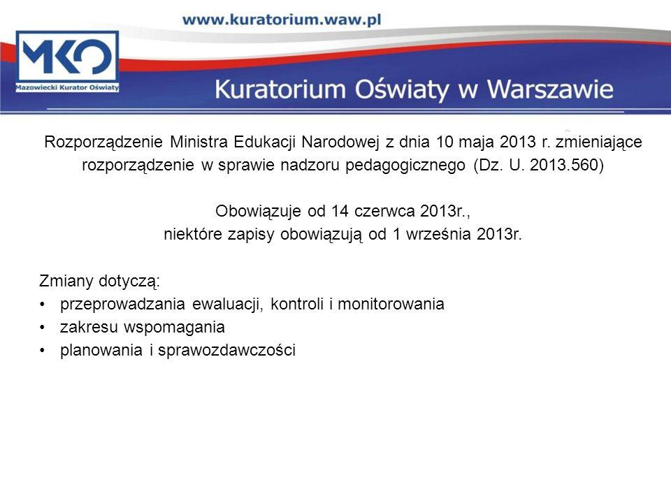 Rozporządzenie Ministra Edukacji Narodowej z dnia 10 maja 2013 r. zmieniające rozporządzenie w sprawie nadzoru pedagogicznego (Dz. U. 2013.560) Obowią