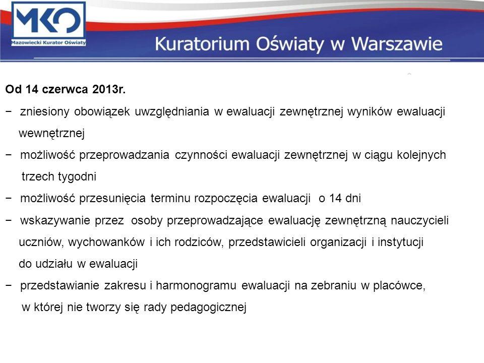 Od 14 czerwca 2013r. zniesiony obowiązek uwzględniania w ewaluacji zewnętrznej wyników ewaluacji wewnętrznej możliwość przeprowadzania czynności ewalu