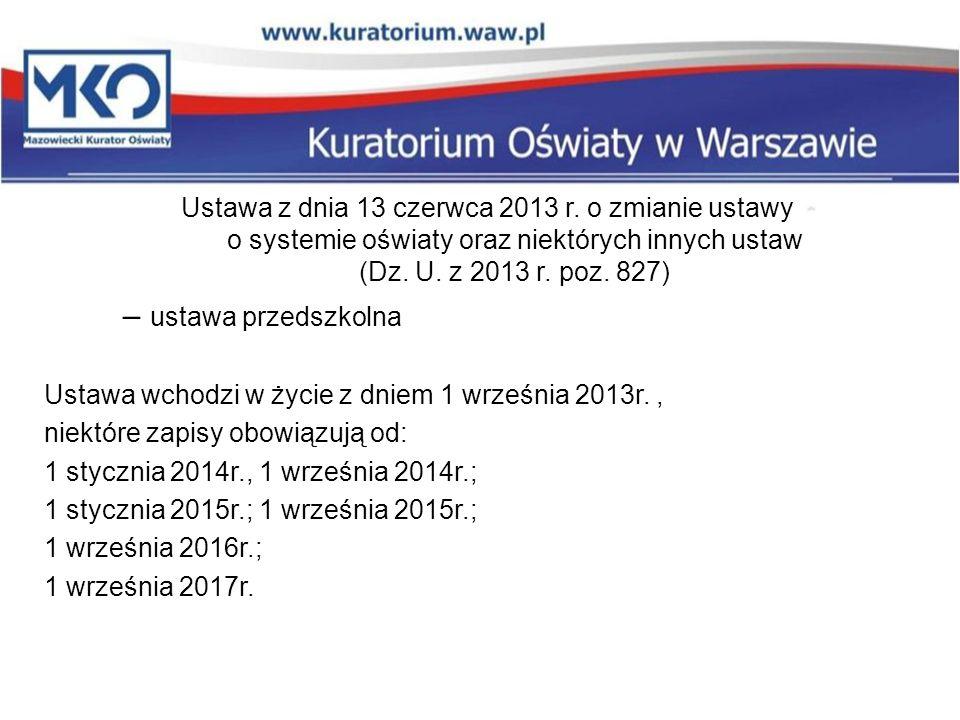 Ustawa z dnia 13 czerwca 2013 r. o zmianie ustawy o systemie oświaty oraz niektórych innych ustaw (Dz. U. z 2013 r. poz. 827) – ustawa przedszkolna Us