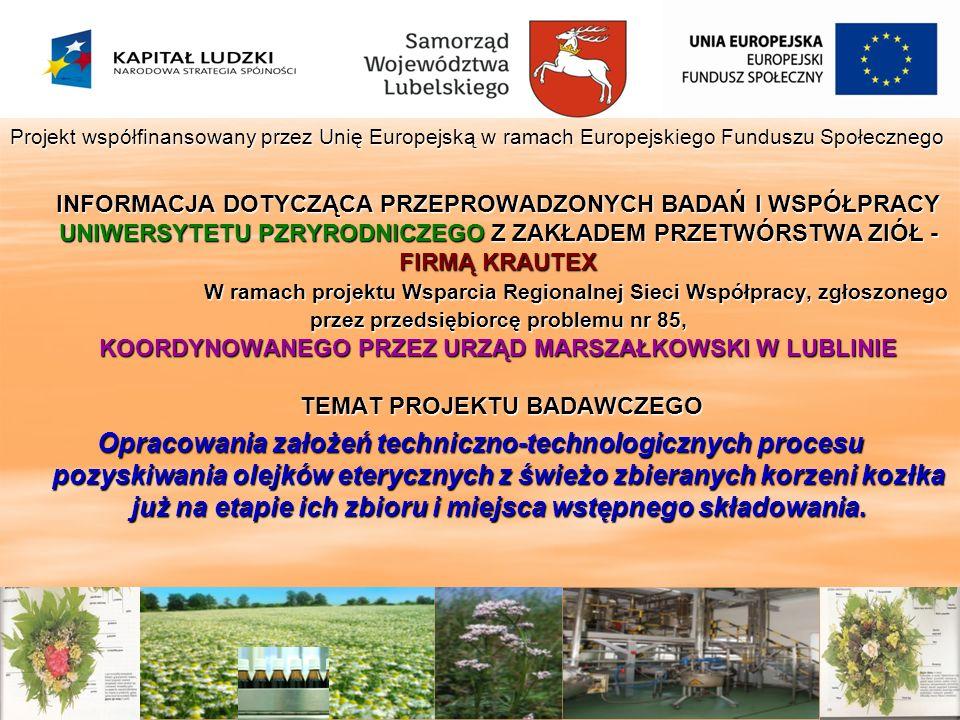 Projekt współfinansowany przez Unię Europejską w ramach Europejskiego Funduszu Społecznego INFORMACJA DOTYCZĄCA PRZEPROWADZONYCH BADAŃ I WSPÓŁPRACY UN